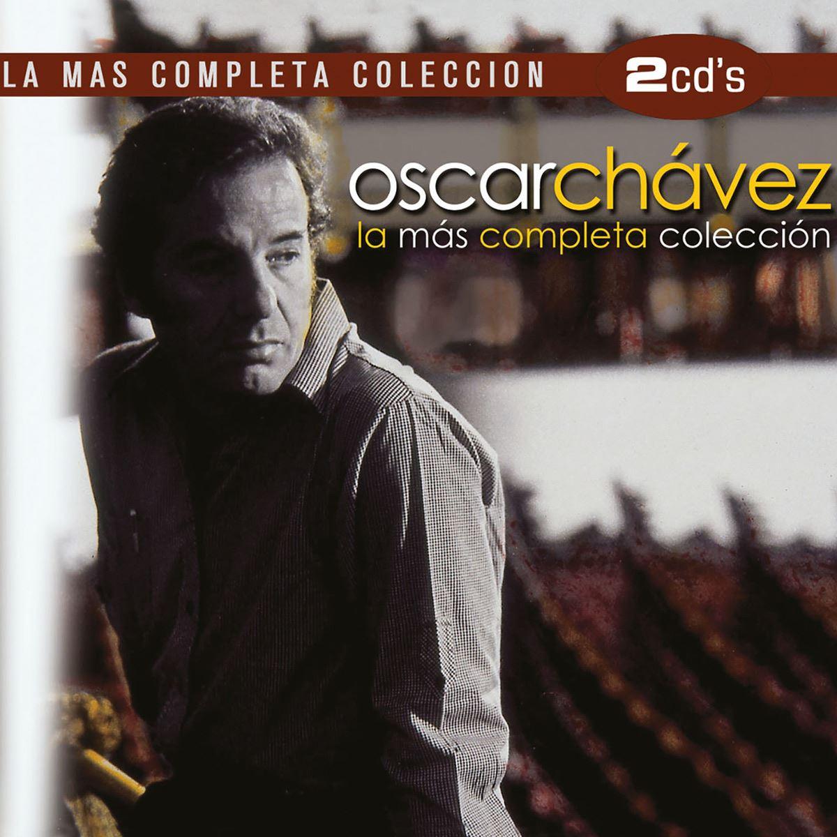 CD Oscar Chávez- La Más Completa Colección