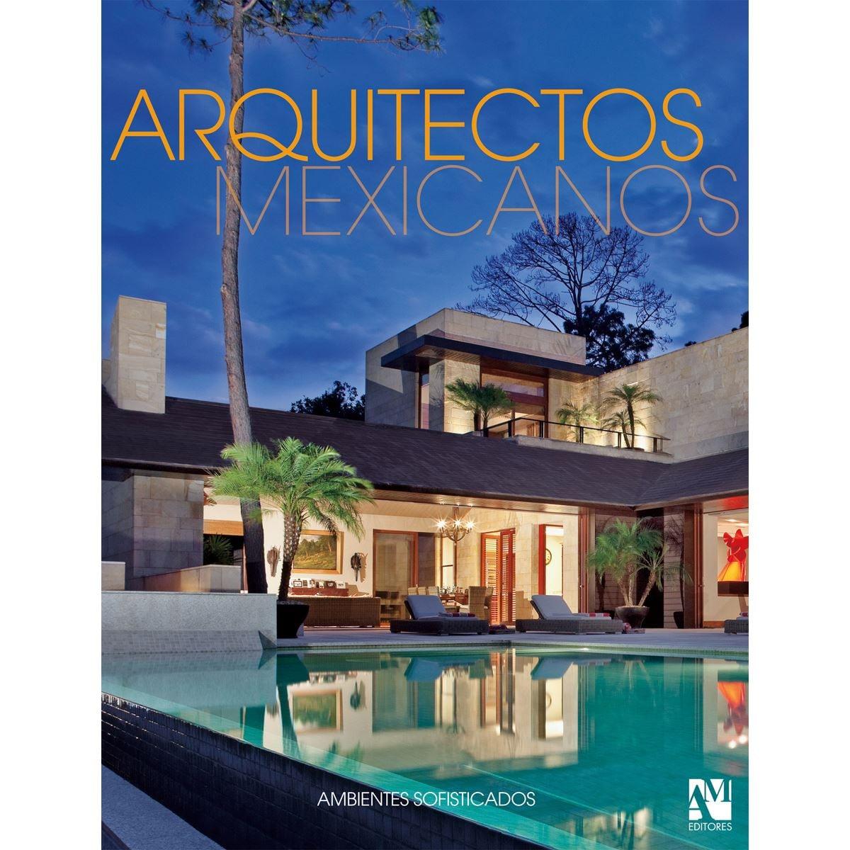 Arquitectos Mexicanos - Ambientes Sofisticados