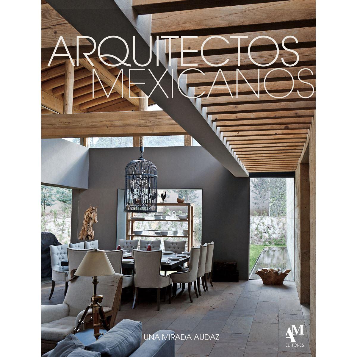 Arquitectos Mexicanos XVII Una mirada Audaz